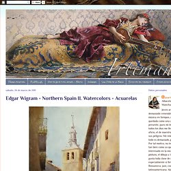 Artimañas: Edgar Wigram - Northern Spain II. Watercolors - Acuarelas