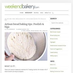 Artisan bread baking tips: Poolish & biga – Weekend Bakery