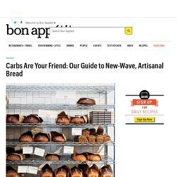A Guide to Artisanal Bread and Bakeries - Bon Appetit