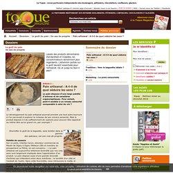 Pain artisanal : A-t-il de quoi séduire les sens ? - Le goût du pain : Un axe de progrès - Dossiers - La Toque Magazine