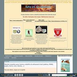 Moules souples pour loisirs créatifs et artisanat d'art (plâtre, FIMO, argile, terre, savon, cire, résine,...) - Arts et sculpture: sculpteur, mouleur, artisan d'art, designer CAO