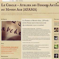 AFAMA : La Femme au Moyen-Age....