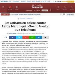 Les artisans en colère contre Leroy Merlin qui offre du boulot aux bricoleurs