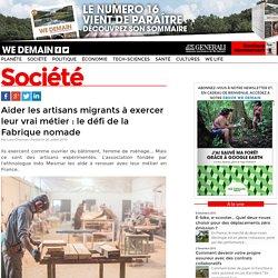 Aider les artisans migrants à exercer leur vrai métier : le défi de la Fabrique nomade
