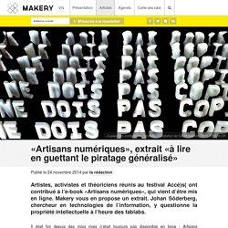 «Artisans numériques», extrait «à lire en guettant le piratage généralisé»