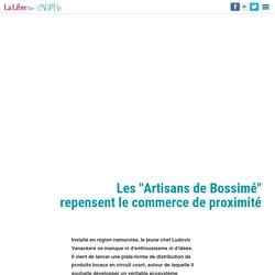 """Les """"Artisans de Bossimé"""" repensent le commerce de proximité"""