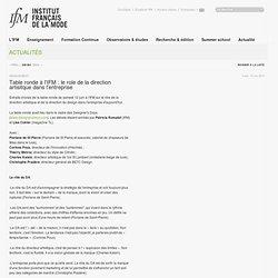 Table ronde à l'IFM : le role de la direction artisitque dans l'entreprise