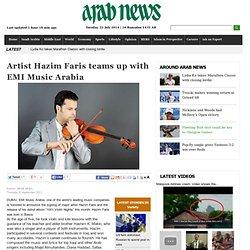 Artist Hazim Faris teams up with EMI Music Arabia