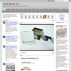 Artist Books 3.0 - Where artists' books and the book arts meet online...