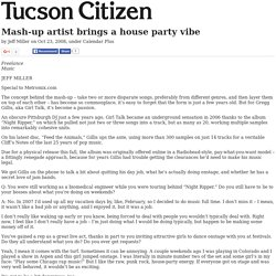Mash-up artist brings a house party vibe - Tucson Citizen Morgue, Part 2 (1993-2009)