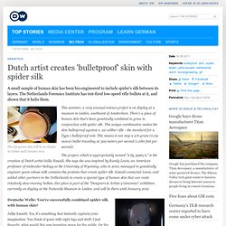 Dutch artist creates 'bulletproof' skin with spider silk | Science & Technology | Deutsche Welle | 19.08.2011
