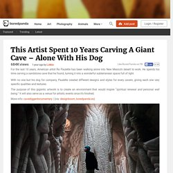 This Artist Spent 10 Years Carving A Giant Cave – Alone With His Dog