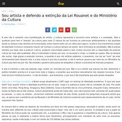 Sou artista e defendo a extinção da Lei Rouanet e do Ministério da Cultura