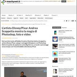 L'artista Disney/Pixar Andrea Scoppetta mostra la magia di Photoshop, foto e video
