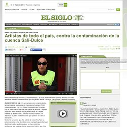 Artistas de todo el país, contra la contaminación de la cuenca Salí-Dulce - - Diario El Siglo Tucumán