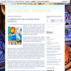 MUNDO DE ARTISTAS: LA IMPORTANCIA DE LAS ARTES ARTES PLASTICAS