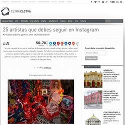 25 artistas que debes seguir en Instagram