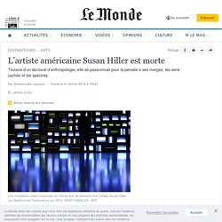 L'artiste américaine Susan Hiller est morte