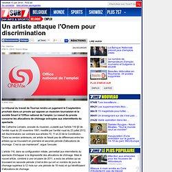 Un artiste attaque l'Onem pour discrimination
