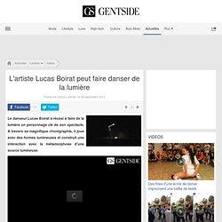 L'artiste Lucas Boirat peut faire danser de la lumière