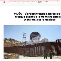 VIDÉO - L'artiste français JR réalise une fresque géante à la frontière entre les Etats-Unis et le Mexique