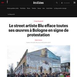 Le street artiste Blu efface toutes ses œuvres à Bologne en signe de protestation