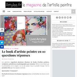 Le book d'artiste peintre en 10 questions/réponses