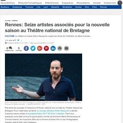 Rennes: Seize artistes associés pour la nouvelle saison au Théâtre national de Bretagne