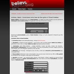 Artistes, labels : Construisez votre base de fans grâce à l'Email Grabber. « Blog Believe France