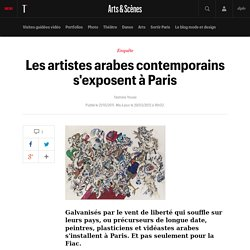 Les artistes arabes contemporains s'exposent à Paris