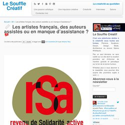 Les artistes français, des auteurs assistés ou en manque d'assistance ? - Le Souffle Créatif