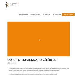 Dix artistes handicapés célèbres