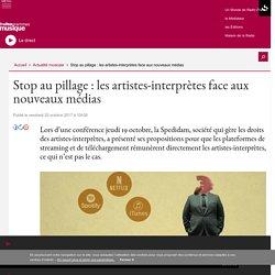 Stop au pillage : les artistes-interprètes face aux nouveaux médias