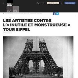 Les artistes contre l'«inutile et monstrueuse» tour Eiffel