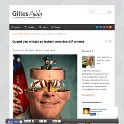 Quand des artistes se lachent avec des GIF animés - Gilles Aubin
