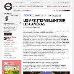 Les artistes veillent sur les caméras