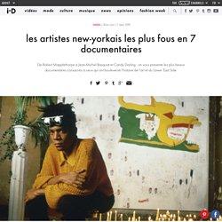 les artistes new-yorkais les plus fous en 7 documentaires