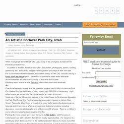 An Artistic Enclave: Park City, Utah