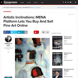 Artistic Inclinations: MENA Platform Lets You Buy And Sell Fine Art Online