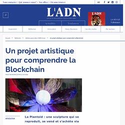 Un projet artistique pour comprendre la Blockchain
