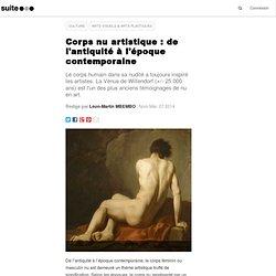 Corps nu artistique : de l'antiquité à l'époque contemporaine