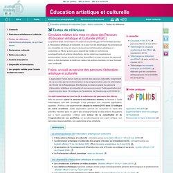 Textes de référence des dispositifs d'éducation artistique et culturelle