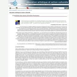 éducation artistique et action culturelle - L'hypothèse des seuils (Christian Poslaniec)