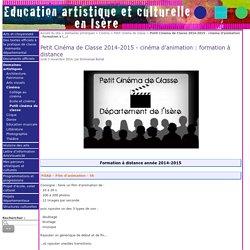 Petit Cinéma de Classe 2014-2015 - cinéma d'animation : formation à distance - Education artistique et Culturelle en Isère