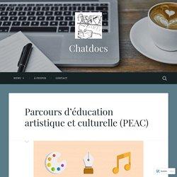 Parcours d'éducation artistique et culturelle (PEAC) – Chatdocs