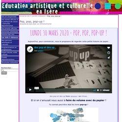 Pop, pop, pop-up ! - Education artistique et Culturelle en Isère