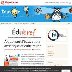 À quoi sert l'éducation artistique et culturelle? (Edubref, 4 pages)