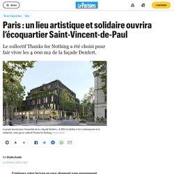 Paris : un lieu artistique et solidaire ouvrira l'écoquartier Saint-Vincent-de-Paul