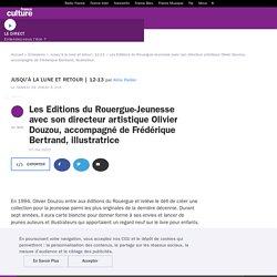 Les Editions du Rouergue-Jeunesse avec son directeur artistique Olivier Douzou, accompagné de Frédérique Bertrand, illustratrice