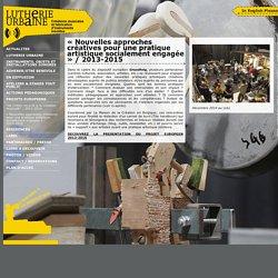 Lutherie Urbaine - « Nouvelles approches créatives pour une pratique artistique socialement engagée » / 2013-2015
